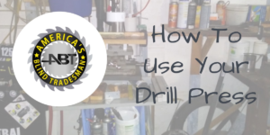 How To Use Your Craftsman Drill Press