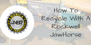 Recycling with a Rockwell JawHorse™