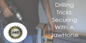 Drilling Tricks: Securing With a JawHorse